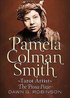 Pamela Colman Smith : Tarot Artist: The Pious Pixie, Paperback by Robinson, D...