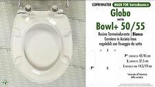 COPRIWATER per wc BOWL+ 50/55. GLOBO. Ricambio DEDICATO. Termoindurente
