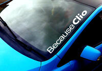 Because Clio ANY COLOUR Windscreen Sticker Euro Renault Jap Car Vinyl Decal