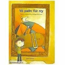 Mi padre fue rey/ My Father Was a King (Spanish Edition)-ExLibrary