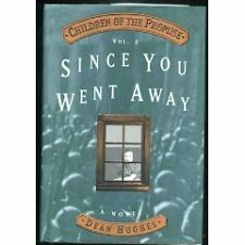 Since You Went Away (Children of the Promise) by Dean Hughes