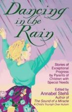 Dancing in the Rain: Stories of Exceptional Progress by Parents of Children with