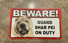 Beware! Guard Dog On Duty Sign - Shar Pei