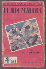 C1 Gaston Charles RICHARD Le ROI MAUDIT Roman Populaire BALKANS