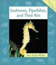 Seahorses, Pipefishes, and Their Kin (Animals in Order), Miller, Sara Swan, Good