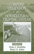 Compost Utilization in Horticultural Cropping Systems by Brian A. Kahn and...