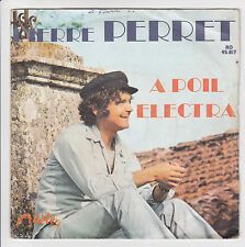 "PERRET Pierre Vinyle 45 tours SP 7"" A POIL - ELECTRA - ADELE 45.817"