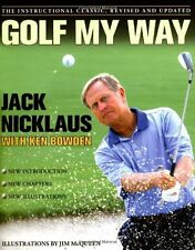 Golf My Way: The Instructional Classic, Revised and Updated by Jack Nicklaus, (P