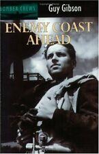 Enemy Coast Ahead (Bomber crews) By Guy Gibson
