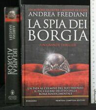 LA SPIA DEI BORGIA. Andrea Frediani. Newton Compton.