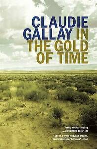 In the Gold of Time by Claudie Gallay (Paperback, 2013)