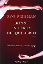 Donne in cerca di equilibrio. Una storia d'amore, amicizia e yoga - Zoe Fishman