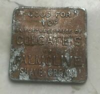 Old Trade Token - Good For 10 Cents Colgate's or Palmolive Shave Cream - Bent