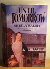Until Tomorrow,Sheila Walsh- 9780099888109