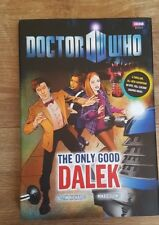 Doctor Who: The Only Good Dalek by Mike Collins, Justin Richards (Hardback, 2010