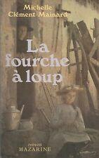 La Fourche a Loup - Michelle Clement-Mainard