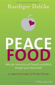Peace Food: Wie der Verzicht auf Fleisch und Milch Körpe... | Buch | Zustand gut