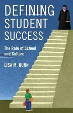 Defining Student Success: The Role of School and Culture Rutgers Series in Chil