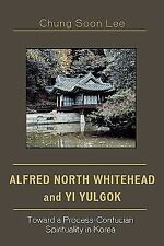 Alfred North Whitehead and Yi Yulgok : Toward a Process-Confucian...