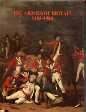 THE ARMIES OF BRITAIN 1485-1980. Michael Barthorp, HB dj VG