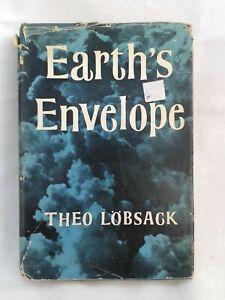 Earth's Envelope. Theo Lobsack. Illustrated Hardback in Jacket. 1st UK Ed. 1959