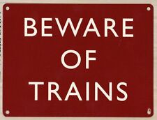 Beware Of Trains, Miniature/Model Railway, Large Metal/Tin Sign, Wall Plaque