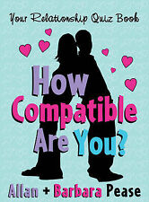 How Compatible Are You?: Your Relationship Quizbook, Allan Pease & Barbara Pease