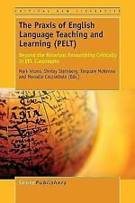 The Praxis of English Language Teaching and Learning (Pelt): Beyond the Binaries