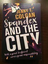 SPANDEX AND THE CITY by JENNY T. COLGAN - ORBIT - P/B - UK POST £3.25*PROOF*