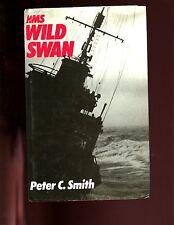 HMS WILD SWAN. ONE DESTROYER'S WAR, 1939-42., Peter Smith, 1st UK HB/dj ,good