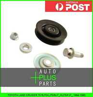 Fits TOYOTA LAND CRUISER 70 1984-1990 Idler Tensioner Drive Belt Bearing Pulley