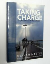 Taking Charge - A journey of Recovery by Graham Martin, Softcover 2012