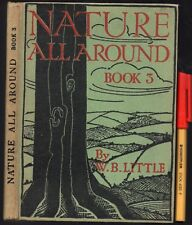 British NATURE ALL AROUND Book 3 W B Little EC+ 128 pg 1947 Hardcover