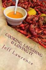Cooking, Laughing and Loving It: Cooking, Laughing and Loving It : The Best...