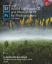 NEW Adobe Lightroom CC and Photoshop CC for Photographers Classroom in a Book