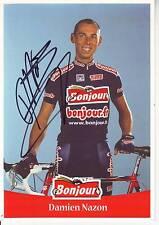CYCLISME  carte cycliste DAMIEN NAZON  équipe BONJOUR 2001 signée