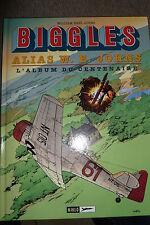 BD biggles n°14 alias W.E. johns album du centenaire EO 2000 TBE aviation RAF