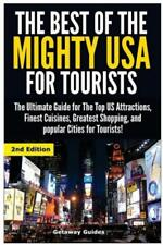 The Best Of The Mighty Usa For Tourists: The Ultimate Guide For The Top Us ...