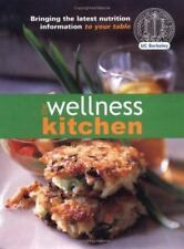 The Wellness Kitchen : Bringing the Latest Nutrition Information to Your Table …