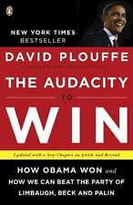 The Audacity to Win: How Obama Won and How We Can Beat the Party of Limbaugh, Be