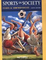 Sport in Society : Issues and Controversies Paperback Jay J. Coakley