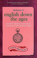 Dictionary of English Down the Ages: Words and Phrases Born Out of Historical Ev