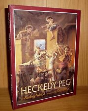 HECKEDY PEG by Audrey Wood. ILLUSTRATED by Don Wood. TRUE HB 1st! SCARCE!