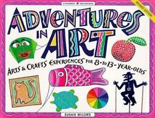Adventures in Art: Art & Craft Experiences for 8-To 13-Year Olds (Williamson Kid