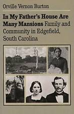 In My Father's House Are Many Mansions: Family and Community in Edgefield, South