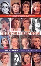 The Seduction of Hillary Rodham (Paperback or Softback)