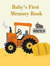 Baby's First Memory Book : Baby's First Memory Book; Tractor Baby by A....