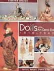 BOOK/LIVRE/BOEK/BUCH : DOLLS OF THE ART DECO ERA 1910-1940 (poupee,pop,puppe)