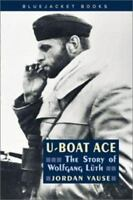 U-Boat Ace: The Story of Wolfgang Luth by Jordan Vause (2001, Trade Paperback)