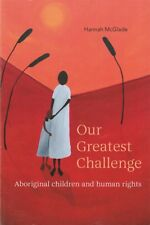 OUR GREATEST CHALLENGE Aboriginal Children and Human Rights by Hannah McGlade PB